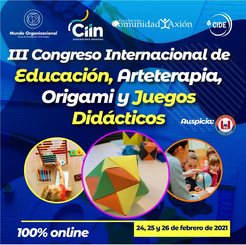 III Congreso Internacional de Educación, Arteterapia, Origami y Juegos Didacticos